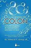 La limpieza de colon: Completo programa de desintoxicación para hacer en casa