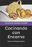 Cocinando con Encarna: Cocina tradicional