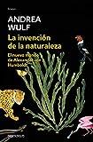 La invención de la naturaleza: El Nuevo Mundo de Alexander von Humboldt (Ensayo   Ciencia)