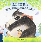 Mauro necesita un abrazo: 1 (Osito Mauro)