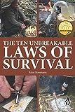 The Ten Unbreakable Laws Of Survival