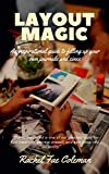 Layout Magic: An Inspirational Guide to Filling up Your Own Journals and Zines (English Edition)