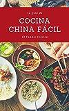 Cocina China Fácil: Manual práctico y recetas de una de las gastronomías más fascinantes del mundo