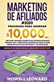 Marketing de Afiliados #2020: Programa para generar $10.000/mes. Obtiene grandes beneficios promocionando productos y servicios increibles paso a paso mendiantes estos métodos y estrategias.