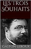 Les Trois Souhaits (French Edition)