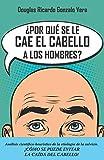 ¿Por qué se les cae el cabello a los hombres?: Análisis científico-heurístico de la etiología de la calvicie