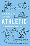Athletic Training for Men and Boys - A Comprehensive System of Training Tables for All Events: With 113 Illustrations and 115 Tables (English Edition)
