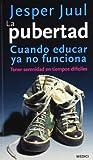 LA PUBERTAD: Cuando educar ya no funciona (NIÑOS Y ADOLESCENTES)