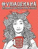 Vida de mamá: Un libro de colorear para madres